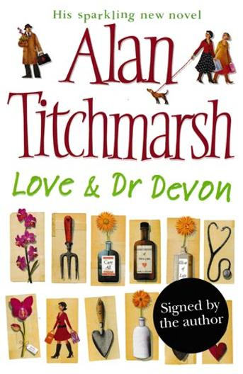 Alan-Titchmarsh-autograph-signed-tv-gardening-memorabilia-novel-love-and-dr-devon-first-edition-2006