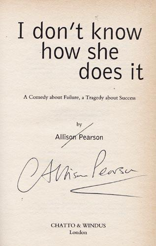 Allison-Pearson-autograph-signed-book-i-dont-know-how-she-does-it-writer-critic-daily-telegraph-columnist.-first-edition-2002