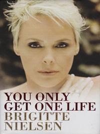 Brigitte-Nielsen-signed-autobigraphy-you-only-get-one-life-cover movie memorabilia autograph