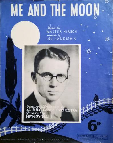 Henry-Hall-memorabilia-me-and-the-moon-song-sheet-music-bbc-dance-orchestra-hirsch-handman