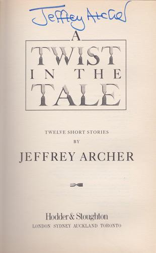 Jeffrey-Archer-autograph-book-signed-memorabilia-author-novel-short-stories-twist-in-the-tale-kane-abel-MP-Baron-fourth-estate-signature