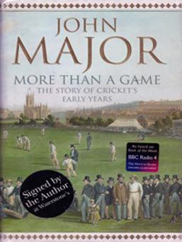 John-Major-autograph-signed-book-more-than-a-game-story-of-cricket-early-years-history-memorabilia-prime-minister-pm-signature-first-edition-2007