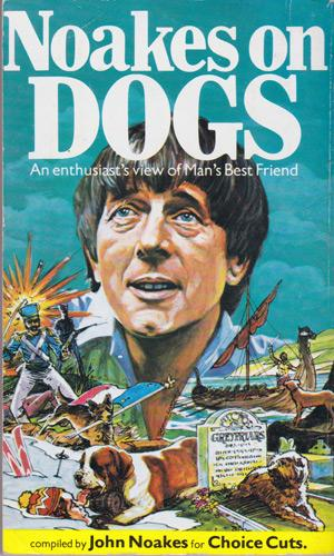 John-Noakes-autograph-signed-Blue-Peter-memorabilia-Noakes-on-Dogs-Spillers-Get-Down-Shep-Walies-Mans-Best-Friend-Choice-Cuts-childrens-TV-television-presenter-legend