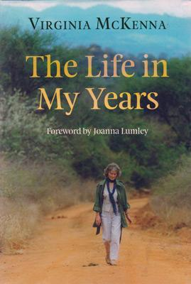 Virginia-McKenna-autograph-signed-Born-Free-memorabilia-joy-adamson-autobiography-the-life-in-my-years-2009-first-edition-Oberon-Books-signature