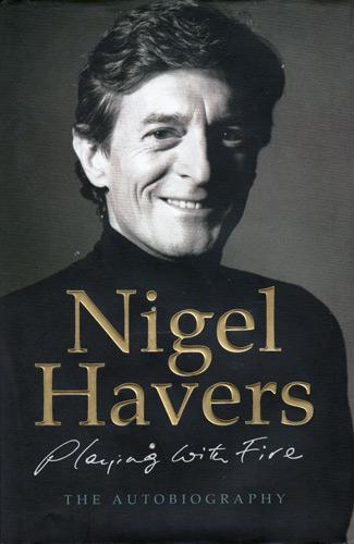 nigel-havers-autograph-book-signed-movie-TV-memorabilia-autographed-autobiography-playing-with-fire-chariots-of-charmer-Dont-Wait-Up-Coronation-Street-downton abbey
