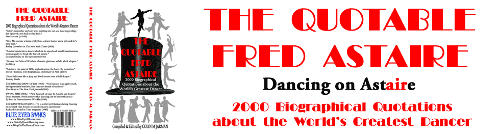 fred astaire quotes book quotable dancing reviews biography reviews praise criticism quotations dance memorabilia dancing autographs fred astaire memorabilia
